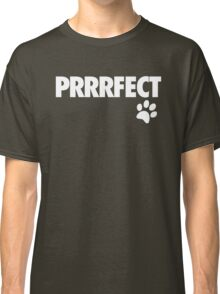Perfect - Prrrfect - Alternate Classic T-Shirt