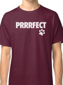 Perfect - Prrrfect - Alternate Classic T-Shirt