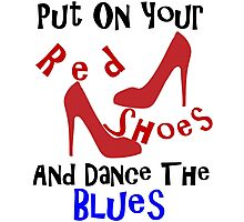 PUT ON YOUR RED SHOES Photographic Print
