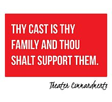 Thy Cast Is Thy Family And Thou Shalt Support Them Photographic Print