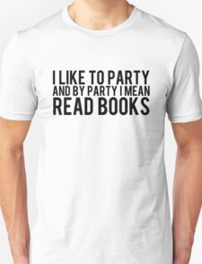I Like To Party... T-Shirt