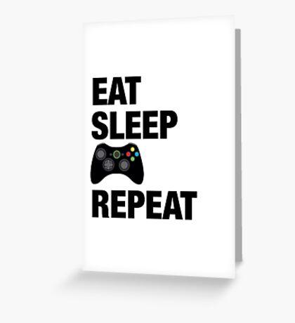Eat sleep Xbox repeat  Greeting Card