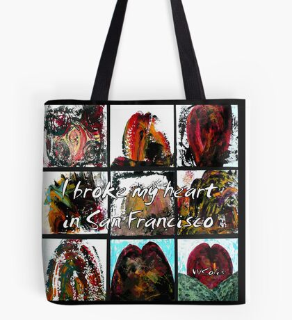 I Broke My Heart in San Francisco by William Solis Tote Bag