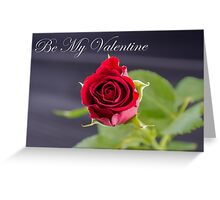 Red Rose - Be My Valentine Greeting Card
