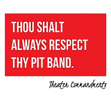 Thou Shalt Always Respect Thy Pit Band Photographic Print