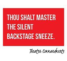 Thou Shalt Master The Silent Backstage Sneeze Photographic Print