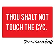 Thou Shalt Not Touch The Cyc Photographic Print