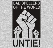 Bad Spellers Untie! by rusell
