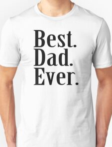BEST DAD EVER Father's Day Funny Greatest Daddy Family Humor T-Shirt