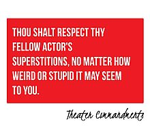 Though Shalt Respect Thy Fellow Actor's Superstitions Photographic Print