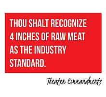 Thou Shalt Recognize 4 Inches Of Raw Meat As The Industry Standard Photographic Print