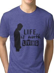 Life Is Worth A Living // Purpose Pack // Tri-blend T-Shirt