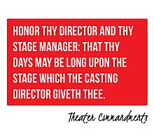 Honor Thy Director And Stage Manager Photographic Print