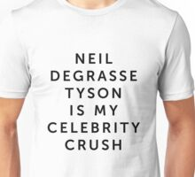 Neil deGrasse Tyson is My Celebrity Crush Unisex T-Shirt