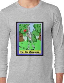 """""""The Tin Woodsman"""" Long Sleeve T-Shirt"""