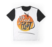 You Need A Pilot? Graphic T-Shirt