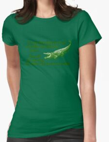 It's not that difficult to tell crocodiles and alligators apart... one will see you later, the other will see you in a while Womens Fitted T-Shirt
