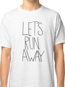 Let's Run Away V Classic T-Shirt