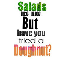 Have you tried a doughnut? Photographic Print