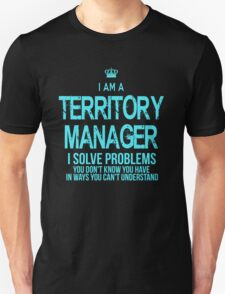 Territory Manager - I solve problems T-Shirt