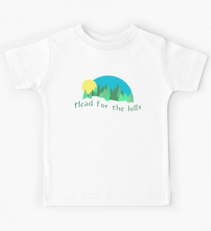 Head for the Hills - Mountain Forest Vacation . Kids Tee