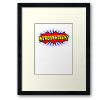 INTROVERTED!!! Framed Print