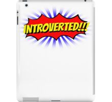 INTROVERTED!!! iPad Case/Skin