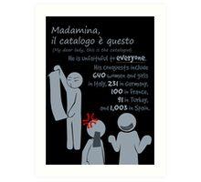 Quotes and quips - Madamina, il catalogo è questo Art Print