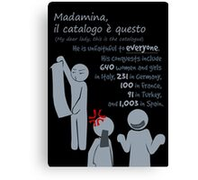 Quotes and quips - Madamina, il catalogo è questo Canvas Print