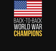 Back-To-Back World War Champions Unisex T-Shirt