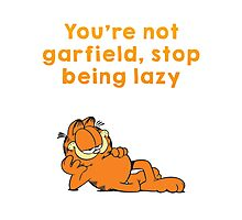 You're not garfield Photographic Print