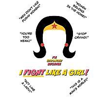 I Fight Like A Girl Photographic Print