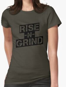 Rise n Grind - Black Womens Fitted T-Shirt