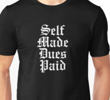 Self Made Dues Paid - White Unisex T-Shirt