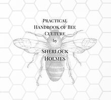 The practical handbook of bee culture by Sherlock Holmes by expandingmind