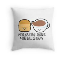 Mind Your Biscuits Throw Pillow
