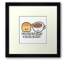 Mind Your Biscuits Framed Print