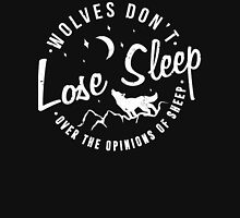Wolves Don't Lose Sleep Over The Opinions of Sheep Unisex T-Shirt