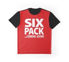 Six Pack Is Coming Soon Funny Fitness Outwork Gym Graphic T-Shirt