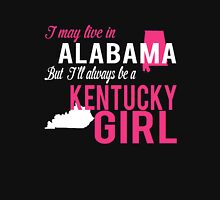 I MAY LIVE IN ALABAMA BUT I'LL ALWAYS BE A KENTUCKY GIRL Women's Relaxed Fit T-Shirt
