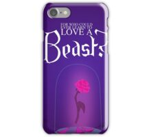 Who could love a beast? iPhone Case/Skin