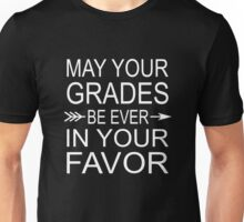 May Your Grades Be Ever In Your Favor Unisex T-Shirt
