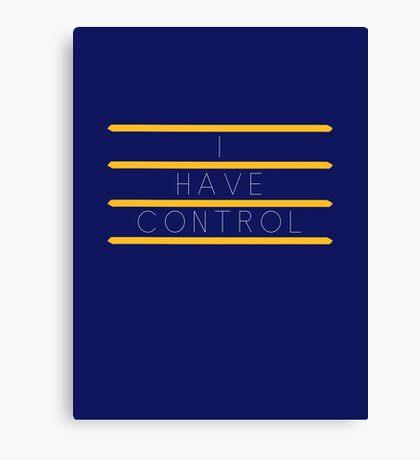 I have control Canvas Print