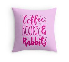 Coffee and books and rabbits Throw Pillow