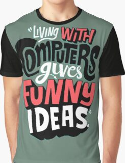 living with computers Graphic T-Shirt