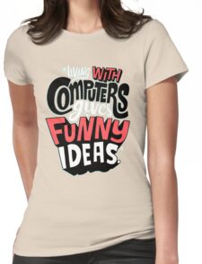 living with computers Womens Fitted T-Shirt