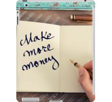 Motivational concept with handwritten text MAKE MORE MONEY iPad Case/Skin