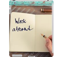 Motivational concept with handwritten text WORK ABROAD iPad Case/Skin