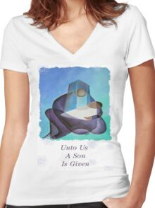 Unto Us A Son Is Given Women's Fitted V-Neck T-Shirt