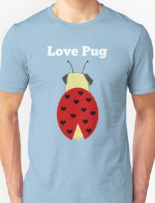 Love Pug!  Unisex T-Shirt